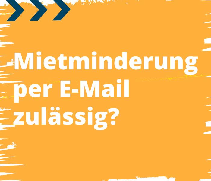 mietminderung email zulässig