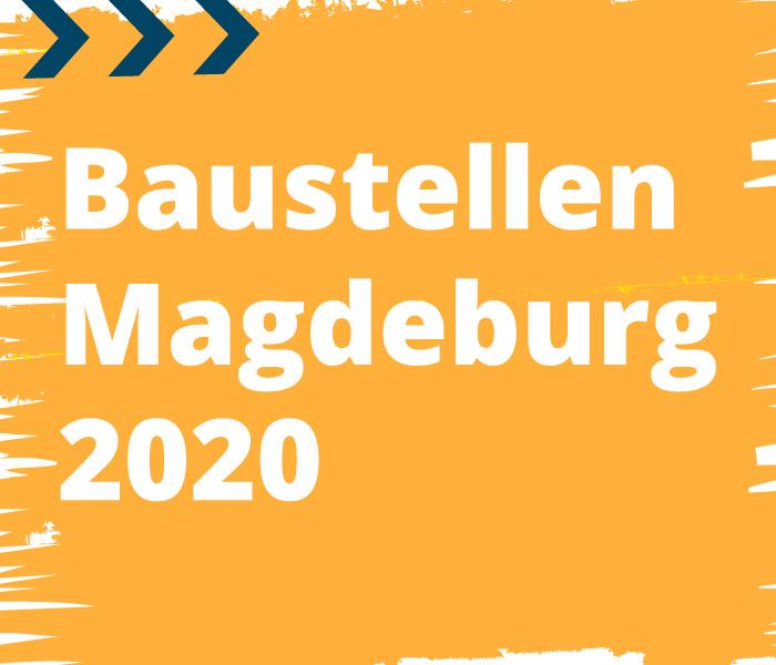 baustellen magdeburg 2020
